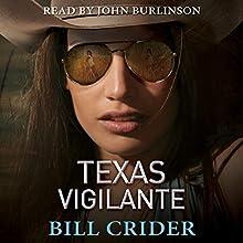 Texas Vigilante: An Ellie Taine Thriller Audiobook by Bill Crider Narrated by John Burlinson