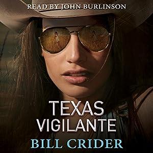 Texas Vigilante: An Ellie Taine Thriller Hörbuch von Bill Crider Gesprochen von: John Burlinson
