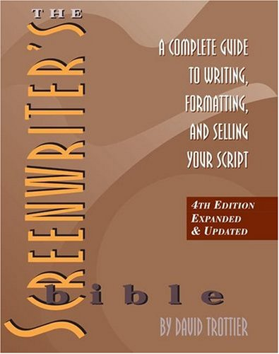 The Screenwriter's Bible: A Complete Guide to Writing,...