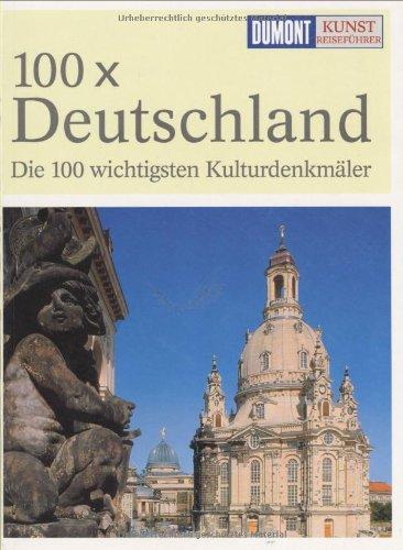 DuMont Kunst-Reiseführer 100 x Deutschland: