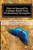 img - for How to Succeed In College: Build Your Professional Strengths: Part Three for Teachers and Trainers (Volume 3) book / textbook / text book