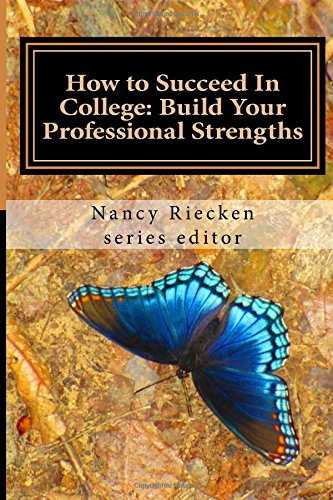 How To Succeed In College: Build Your Professional Strengths: Part Three For Teachers And Trainers (Volume 3)