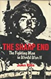 Sharp End: The Fighting Man in World War II
