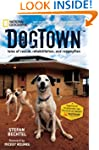 DogTown: Tales of Rescue, Rehabilitat...