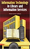 Mohan Kumar Galhotra Information Technology in Library and Information Services