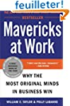 Mavericks at Work: Why the Most Origi...
