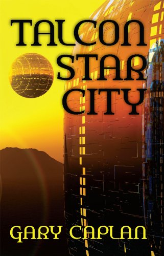 Kindle Nation Daily Sci-Fi Readers Alert! Gary Caplan's Award Winning Space Opera Novel Talcon Star City