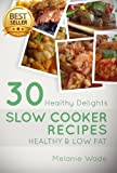 Healthy Low Fat Slow Cooker Recipes (Healthy Delights)