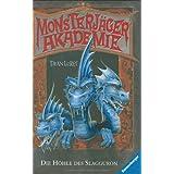 """Monsterj�ger-Akademie 2: Die H�hle des Slagguronvon """"Dean Lorey"""""""