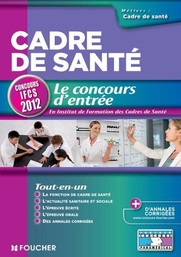 Cadre de santé Le concours d'entrée Concours IFCS 2012