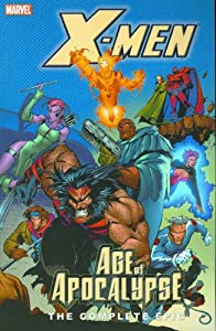 X-Men: The Complete Age of Apocalypse Epic, Book 2 by Scott Lobdell, John Francis Moore, Fabian Nicieza and Jeph Loeb