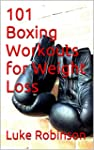 101 Boxing Workouts for Weight Loss