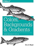 Colors, Backgrounds, and Gradients: Adding Individuality with CSS Front Cover