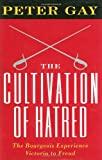 The Cultivation of Hatred (Bourgeois Experience) (0393033988) by Gay, Peter