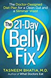 Tasneem Bhatia The 21-Day Belly Fix: The Doctor-Designed Diet Plan for a Clean Gut and a Slimmer Waist