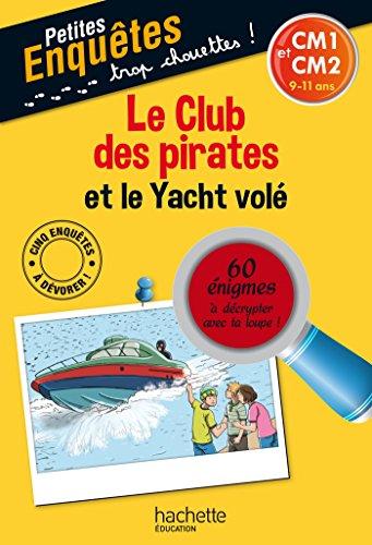 Le club des pirates et le yacht volé : CM1 et CM2, 9-11 ans