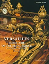 Hot Sale Versailles: Furniture of the Royal Palace, 17th and 18th Centuries (2 Volumes)