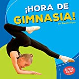 ¡Hora de gimnasia! (Gymnastics Time!) (Bumba Books ™ en español — ¡Hora de deportes! (Sports Time!)) (Spanish Edition)