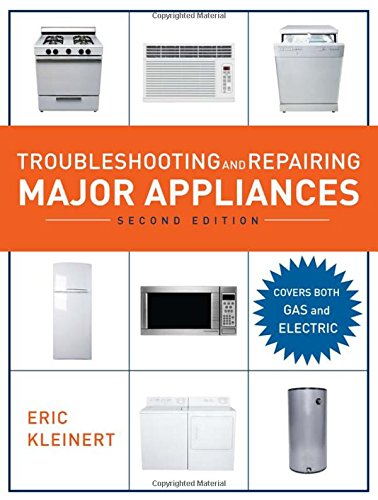 Troubleshooting and Repairing Crucial Appliances, 2nd Ed.