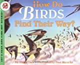 How Do Birds Find Their Way? (Let's-Read-and-Find-Out Science 2) (006445150X) by Gans, Roma