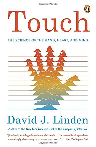 Touch: The Science of Hand, Heart, and Mind