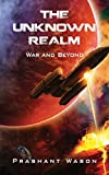 The Unknown Realm: War and Beyond
