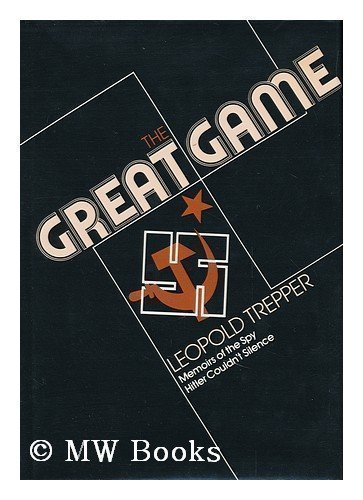 The Great Game: Memoirs Of The Spy Hitler Couldn'T Silence