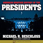 American Heritage History of the Presidents | Michael R. Beschloss