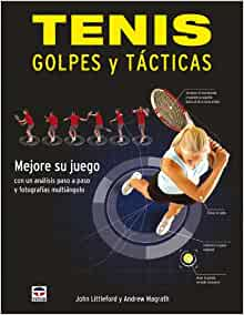Tenis. Golpes tacticas: John Littleford; Andrew Magrath: 9788479028121