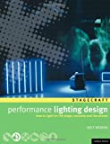 Performance Lighting Design: How to light for the stage, concerts and live events (Backstage)