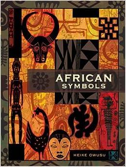 African Symbols: Heike Owusu: 9781402746222: Amazon.com: Books