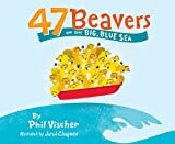 47 Beavers on the Big, Blue Sea (1400311845) by Vischer, Phil