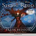 Seeing Redd: The Looking Glass Wars (       UNABRIDGED) by Frank Beddor Narrated by Gerard Doyle