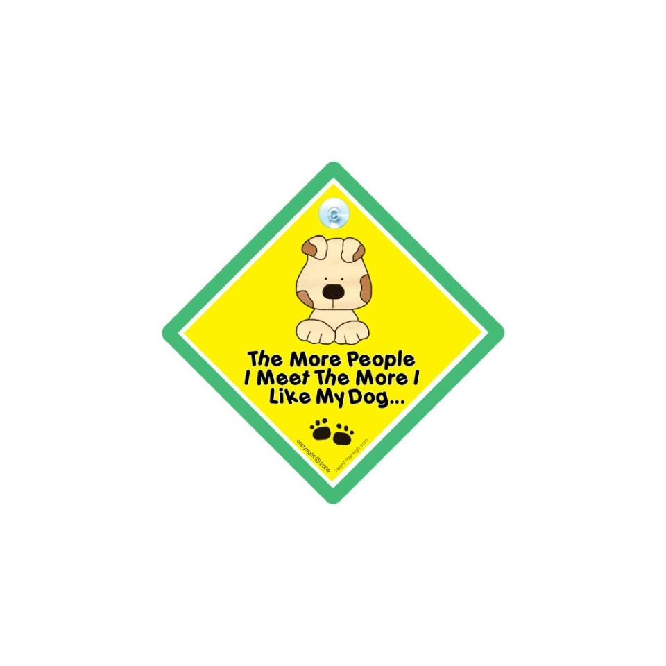 The more people I meet the more I like my dog   funny decal/sticker 8½x2¾