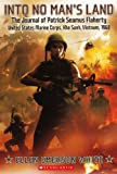 Into No Man's Land: The Journal Of Patrick Seamus Flaherty, United States Marine Corps, Khe Sanh, Vietnam, 1968 (Turtleback School & Library Binding Edition) (0606262156) by White, Ellen Emerson