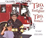 Tito, the Firefighter/Tito, el bombero (Bilingual)
