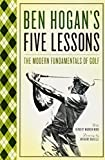 Ben Hogan's Five Lessons: The Modern Fundamentals of Golf