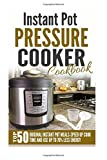 img - for Instant Pot Pressure Cooker Cookbook: Top 50 Original Instant Pot Meals-Speed Up Cook Time And Use Up To 70% Less Energy book / textbook / text book