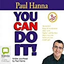 You Can Do It! Audiobook by Paul Hanna Narrated by Paul Hanna