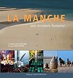 echange, troc Alain-François Lesacher, Bruno Colliot - La Manche : Une aventure humaine