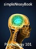 Psychology 101 - simpleNeasyBook