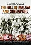 The Fall of Malaya and Singapore: Ima...
