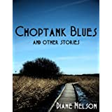 Choptank Blues & Other Storiesby Diane Nelson