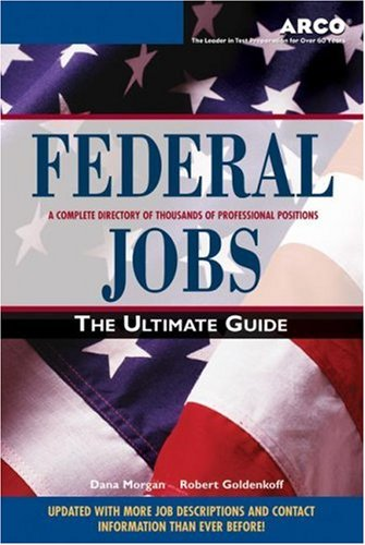 Federal Jobs: Ultimate Guide 3Rd Ed (Arco Federal Jobs)