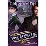 Cards & Caravans: The Gaslight Chronicles, Book 5 (       UNABRIDGED) by Cindy Spencer Pape Narrated by Helen Stern