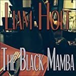 The Black Mamba: A Short Tale of Love & Longing | Liam Holt