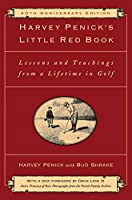 Harvey Penick's Little Red Book: Lessons And Teachings From A Lifetime In Golf (English Edition)