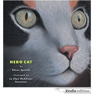 Kindle Book Bargains: Hero Cat, by Eileen Spinelli (Author), Jo Ellen McAllister Stammen (Author, Illustrator). Publisher: Amazon Children's Publishing (April 5, 2012)