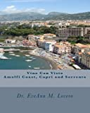 Dr EveAnn M Lovero Vino Con Vista Amalfi Coast, Capri and Sorrento: Wine with a View of Italy: 1