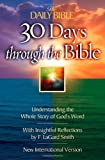 30 Days Through the Bible: Understanding the Whole Story of God's Word (The Daily Bible®) (0736913440) by Smith, F. LaGard